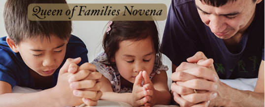 Queen of Families Novena